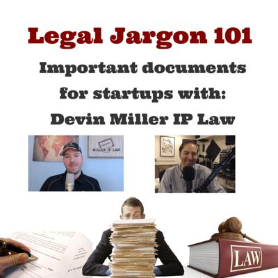 Cover art for Episode 38: Legal Jargon 101 with Devin Miller IP Law