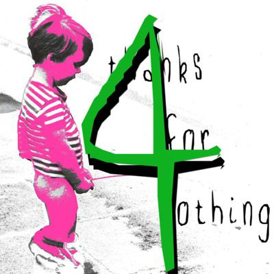 Cover art for THANKS FOR NOTHING - Episode 4