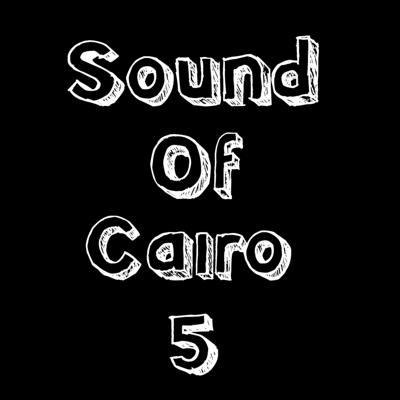 Cover art for Sound Of Cairo 5