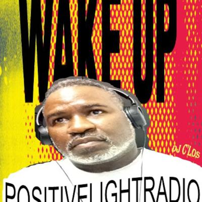 Cover art for POSITIVELIGHTRADIO WAKE UP!  Episode 12