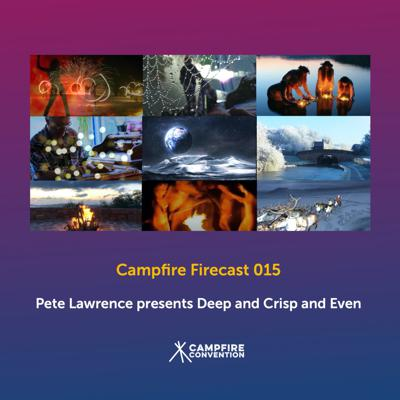 Cover art for Episode 14: Firecast 015: Pete Lawrence presents Deep and Crisp and Even