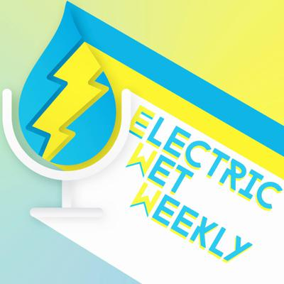 Electric Wet Weekly