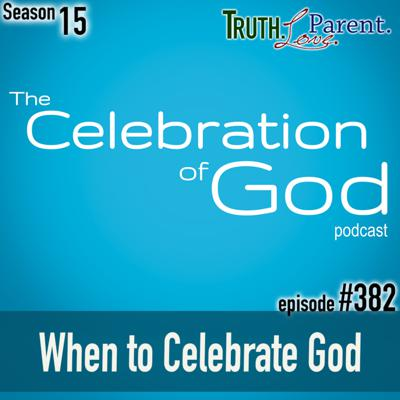 Cover art for TLP 382 (COG 6): When to Celebrate God