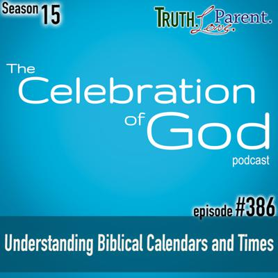 Cover art for TLP 386 (COG 10): Understanding Biblical Calendars and Times