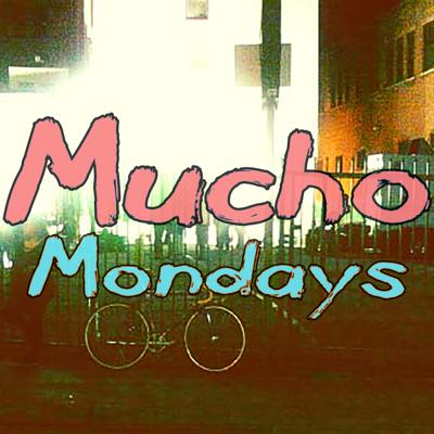 Cover art for #MuchoMondaysApproved