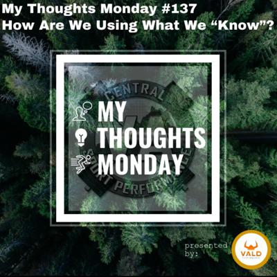 "Cover art for My Thoughts Monday #137- How Are We Using What We ""Know""?"