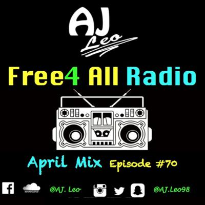 Free4 All Radio - Episode 70 (April Mix) [2017]
