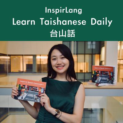Learn a little Taishanese every day!   Visit inspirlang.com for more Taishanese lessons or join our group discussion InspirLang on Facebook. You can make a donation at https://inspirlang.com/support/ to help us to continue making the Taishanese language alive and relevant.
