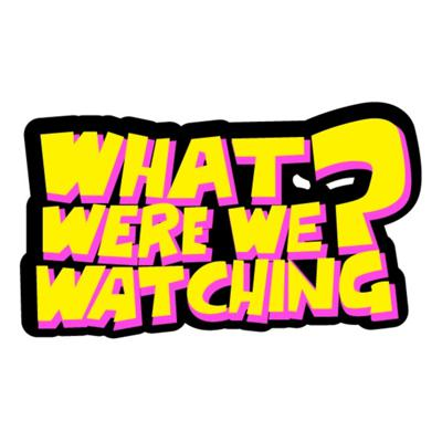 What Were We Watching?
