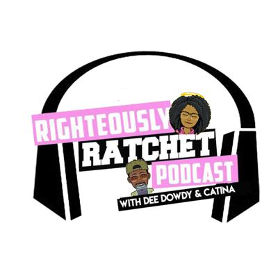 Righteously Ratchet's Podcast