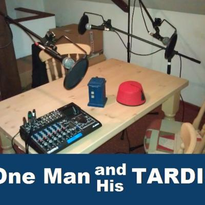 One Man and His TARDIS: A Doctor Who Podcast.