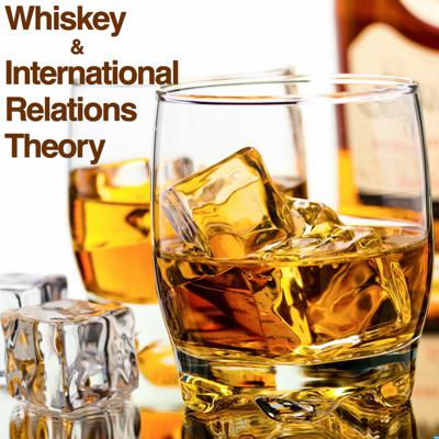 Patrick and Dan work their way through a piece of international-relations scholarship. And drink whiskey.