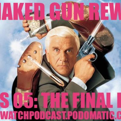 Cover art for Naked Gun Rewatch - Bonus 05