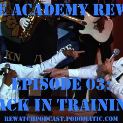 Cover art for Police Academy Rewatch 03 - Back in Training
