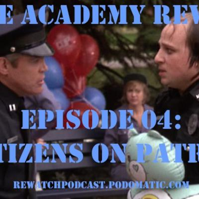 Cover art for Police Academy Rewatch 04 - Citizens on Patrol