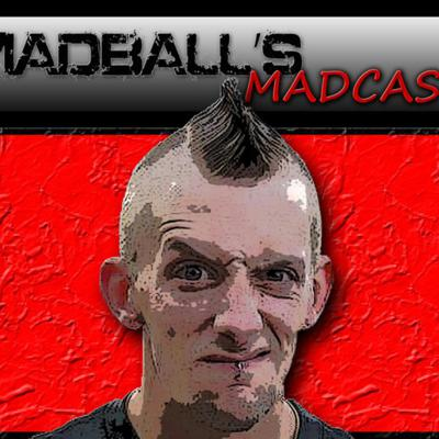 Welcome to MADBALLS MADCAST!! Hosted by Chad Evenden with guests and topics rangin from complete insanity to politics to aliens and anything in between!!! Thanx For Listenin!!
