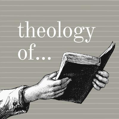 Theology of...