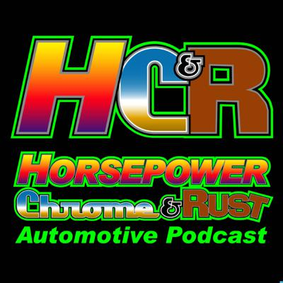 Horsepower Chrome and Rust Automotive Podcast