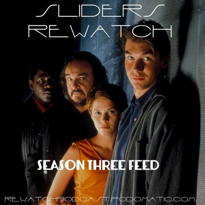 The Rewatch Podcast presents The Sliders Rewatch. Season Three episode discussions feed