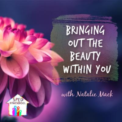 Cover art for Bringing Out the Beauty Within You
