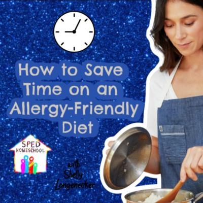 Cover art for How to Save Time on an Allergy-Friendly Diet