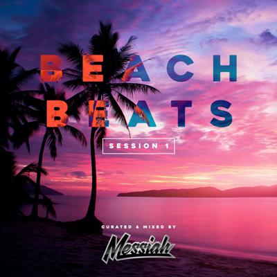 Beach Beats Session One Curated & Mixed by DJ Messiah.