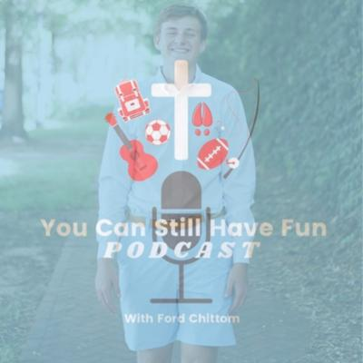 You Can Still Have Fun Podcast