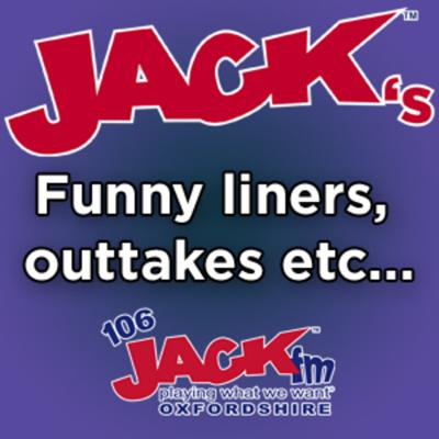 106 JACKfm Oxfordshire's funny liners, outtakes etc...