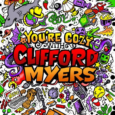 You're Cozy with Clifford Myers