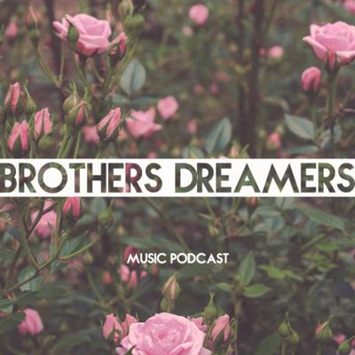 Cover art for Brothers Dreamers - Music Podcast 006