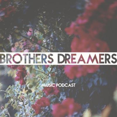 Cover art for Brothers Dreamers - Music Podcast 010