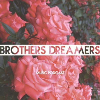 Cover art for Brothers Dreamers - Music Podcast 007