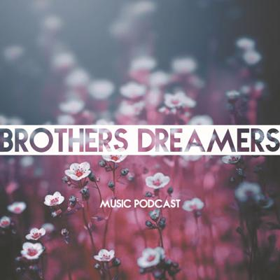 Cover art for Brothers Dreamers - Music Podcast 012