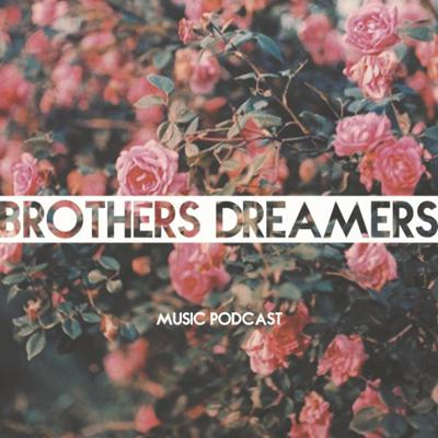 Cover art for Brothers Dreamers - Music Podcast 015