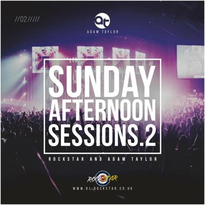 Cover art for ROCKSTAR AND ADAM TAYLOR - 'SUNDAY AFTERNOON SESSIONS 2'