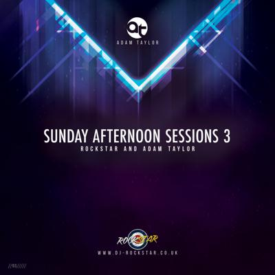 Cover art for ROCKSTAR AND ADAM TAYLOR - 'SUNDAY AFTERNOON SESSIONS 3'