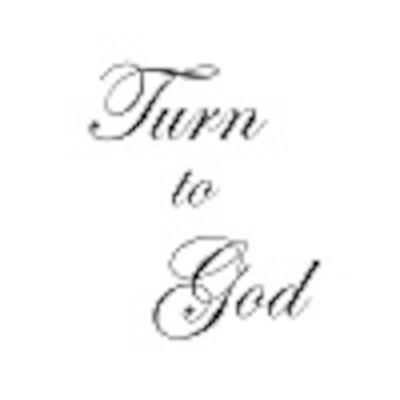 Turn to God