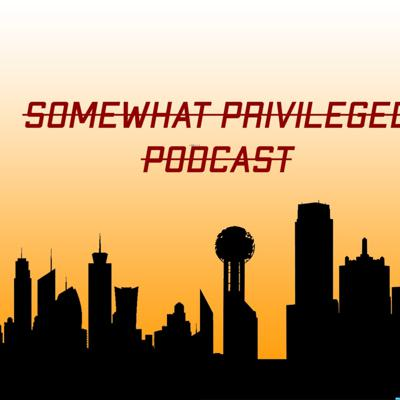 Somewhat Privileged Podcast