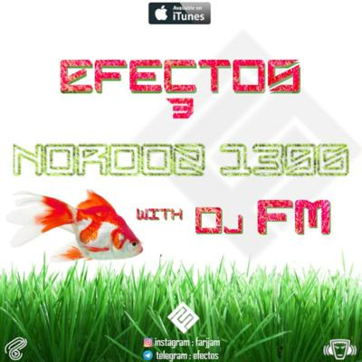 Cover art for DJ FM - EFECTOS episode 03 - Special iranian norooz mix 1396