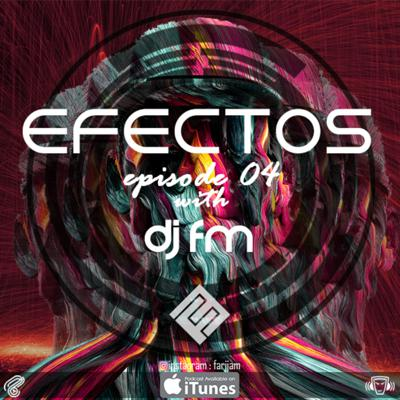 Cover art for DJ FM - EFECTOS Episode 04