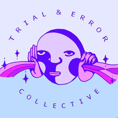 Trial and Error Collective