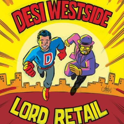 Cover art for Episode 8: Desi Westside Meets Lord Retail