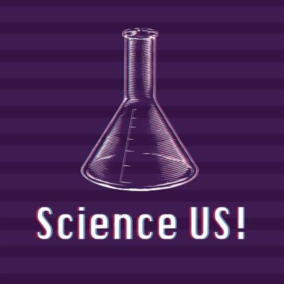 SCIENCE US!