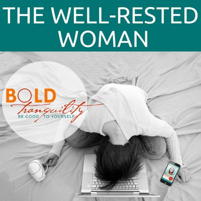 Bold Tranquility: The Well-Rested Woman