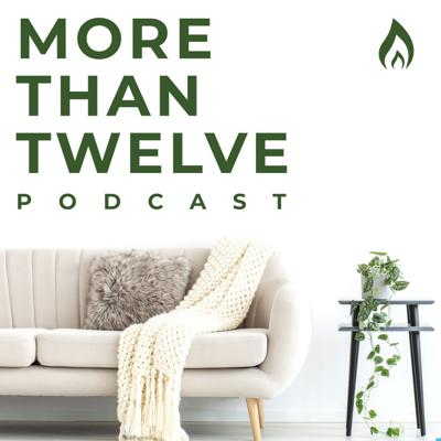 More than Twelve Podcast