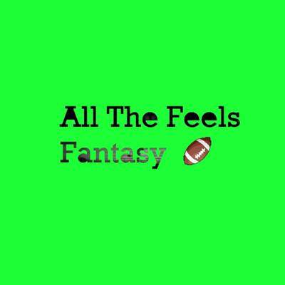 All The Feels Fantasy