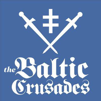 Cover art for Episode 321 - The Baltic Crusades