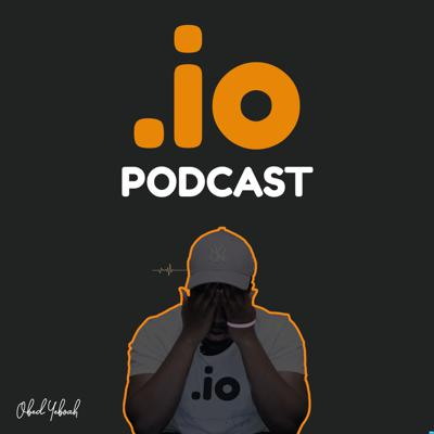 .io Podcast - By Obed Yeboah