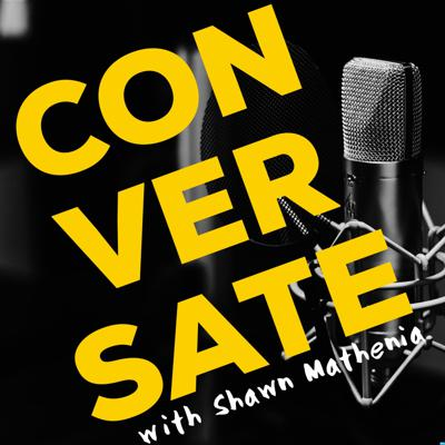 Conversate with Shawn Mathenia