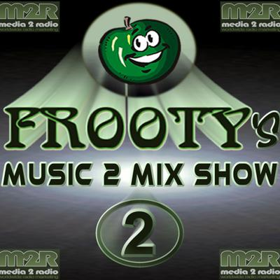 Frooty's Music 2 Mix Show